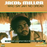 Who Say Jah No Dread: The Classic Augustus Pablo Sessions 1974-75by Jacob Miller
