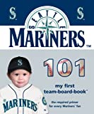 Seattle Mariners 101 (101 Board Books: My First Team-Board-Books) Amazon.com