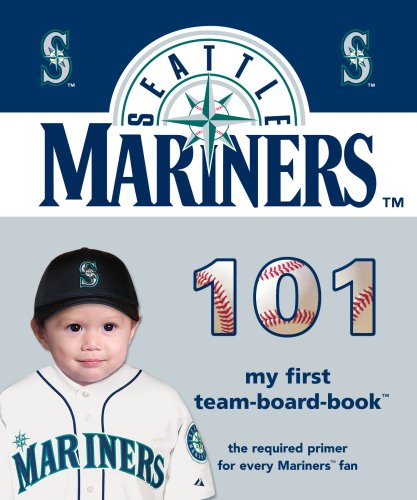 Seattle Mariners 101 (101 Board Books: My First Team-Board-Books) at Amazon.com