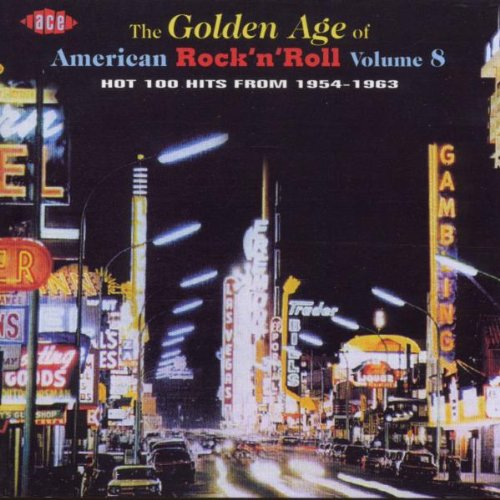 The Golden Age Of American Rock 'n' Roll, Volume 8: Hot 100 Hits From 1954-1963