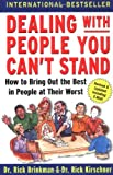 Dealing with People You Can't Stand: How to Bring Out the...