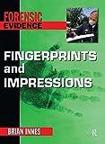 Fingerprints and Impressions (Forensic Evidence)