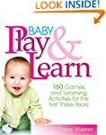 Baby Play and Learn: 160 Games and Le...