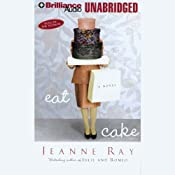 Eat Cake | [Jeanne Ray]