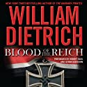 Blood of the Reich: A Novel (       UNABRIDGED) by William Dietrich Narrated by Robert Fass, Ilyana Kadushin