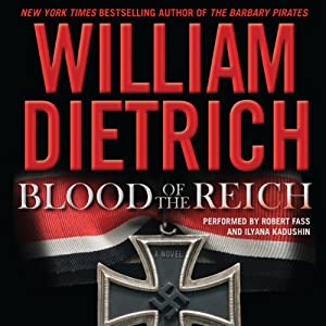 Blood of the Reich: A Novel | [William Dietrich]
