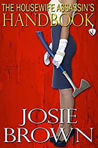 (FREE on 2/8) The Housewife Assassin's Handbook by Josie Brown - http://eBooksHabit.com