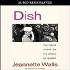 Dish: The Inside Story on the World of Gossip Hörbuch von Jeannette Walls Gesprochen von: Jeannette Walls