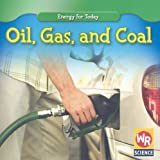 Oil, Gas, and Coal (Energy for Today)
