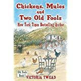 Chickens, Mules and Two Old Fools (Old Fools Series Book 1)by Victoria Twead