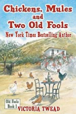 Chickens, Mules and Two Old Fools (Old Fools Series Book 1)