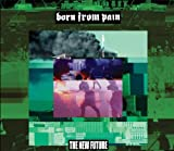 The New Future By Born From Pain (2013-01-14)