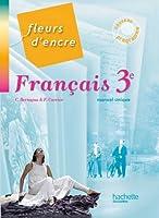 Fleurs d'Encre Français 3e - Livre élève Grand format - Edition 2012