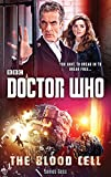 Doctor Who: The Blood Cell (12th Doctor novel) (Dr Who)