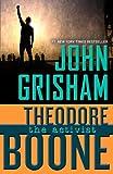John Grisham Theodore Boone: The Activist