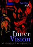 img - for By Semir Zeki Inner Vision: An Exploration of Art and the Brain book / textbook / text book
