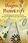The Voynich manuscript : the mysterious code that has defied interpretation for centuries