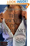 The Owner of His Heart (Escape with a ruthless businessman tonight Book 1)