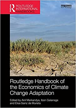 Routledge Handbook Of The Economics Of Climate Change Adaptation (Routledge International Handbooks)