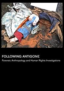 Following Antigone: Forensic Anthropology and Human Rights Investigations (Inst: K-12)