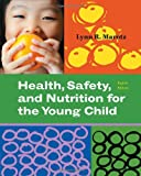 Health, Safety, and Nutrition for the Young Child (Whats New in Early Childhood)