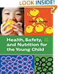 Health, Safety, and Nutrition for the...