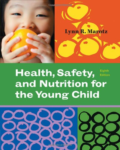 Health, Safety, and Nutrition for the Young Child (What's...