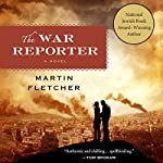 The War Reporter: A Novel | Martin Fletcher