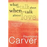 What We Talk About When We Talk About Loveby Raymond Carver