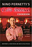 img - for Nino Pernetti's Caffe Abbracci Cookbook: His Life Story and Travels around the World book / textbook / text book