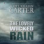 The Lovely Wicked Rain: A Garrison Gage Mystery, Book 3 | Scott William Carter