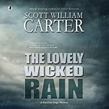The Lovely Wicked Rain: A Garrison Gage Mystery, Book 3 (       UNABRIDGED) by Scott William Carter Narrated by Steven Roy Grimsley