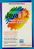 Java 1.2 Para Leigos - Passo A Passo - 9788573930436