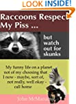 Raccoons Respect My Piss But Watch Ou...