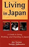 img - for Living in Japan: A Guide to Living, Working, and Traveling in Japan by Joy Norton (2001-09-01) book / textbook / text book