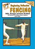 img - for Teach'n Beginning Defensive Fencing Drills, Strategies, and Games Free Flow Handbook (Series 5 Beginning Sports Books) book / textbook / text book