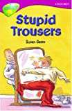 Oxford Reading Tree: Stage 10: TreeTops: More Stories A: Stupid Trousers (Treetops Fiction)