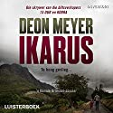 Ikarus (       UNABRIDGED) by Deon Meyer Narrated by Nic de Jager