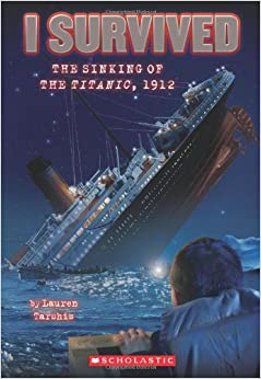 Survived the Sinking of the Titanic, 1912: Lauren Tarshis, Scott