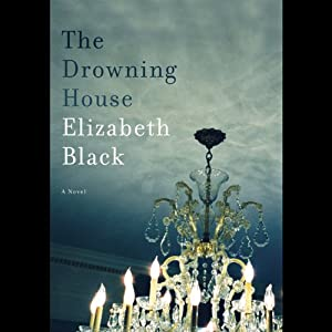 The Drowning House: A Novel | [Elizabeth Black]
