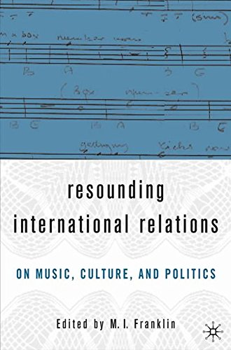 Resounding International Relations: On Music, Culture, and Politics