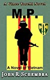 A Vince Torelli Novel Book 1: MP - A Novel of Vietnam