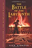 The Battle of the Labyrinth (Percy Jackson and the Olympians, Book 4) by Rick Riordan