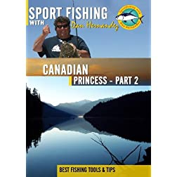 Sportfishing with Dan Hernandez Canadian Princess Pt 2