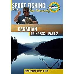 Sportfishing with Dan Hernandez Canadian Princess Pt 2