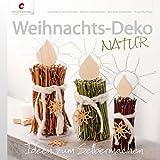 Weihnachts-Deko NATUR: Ideen zum Selbermachen