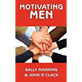 Motivating Menby Sally D. Manning