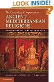 The Cambridge Companion to Ancient Mediterranean Religions (Cambridge Companions to Religion)