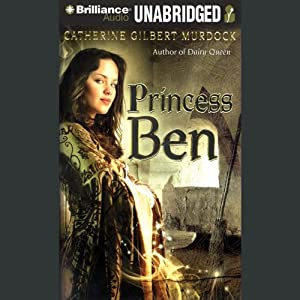 Princess Ben: Being a Wholly Truthful Account of her Various Discoveries and Misadventures | [Catherine Gilbert Murdock]