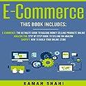 Ecommerce: 3 Manuscripts: Ecommerce, Amazon FBA, Shopify (Make Money Online) Audiobook by Raman Shahi Narrated by Bill Nevitt